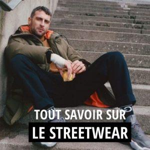 Streetwear : Comment le porter ? Où en acheter ?